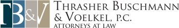 Thrasher Buschmann & Voelkel, P.C. Attorneys at Law